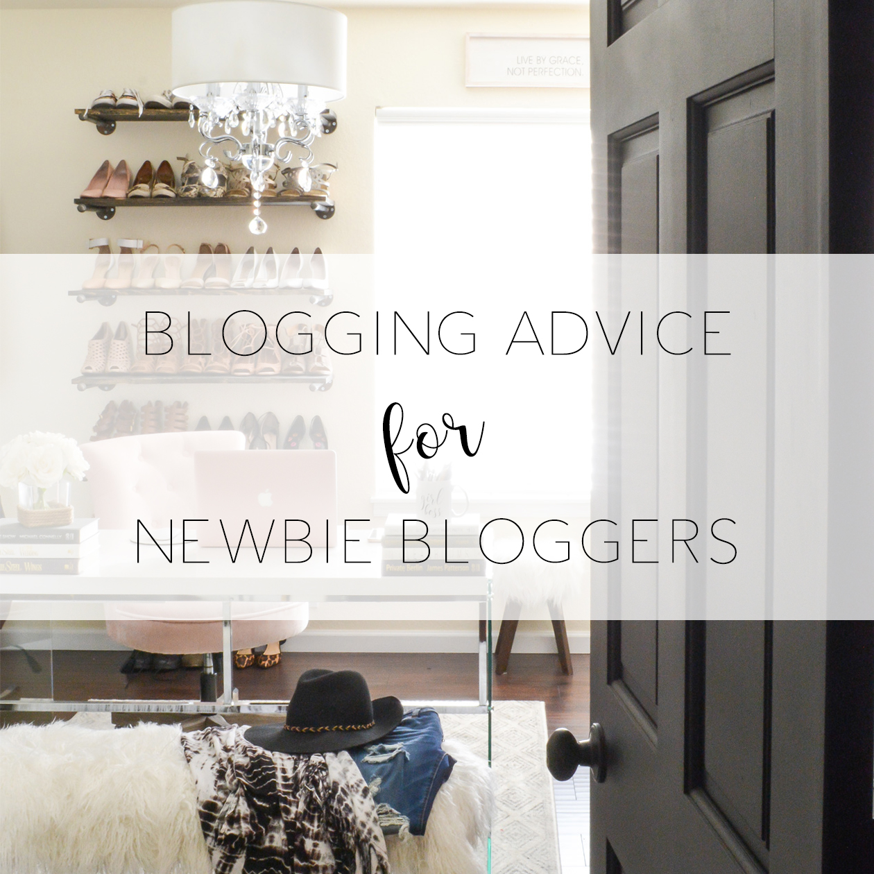 Blogging Advice for Newbie Bloggers