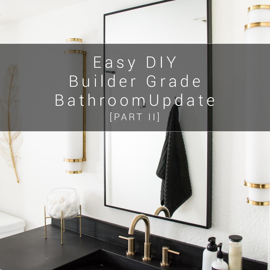 Easy DIY Builder Grade Bathroom Update | Part II: The Design Process