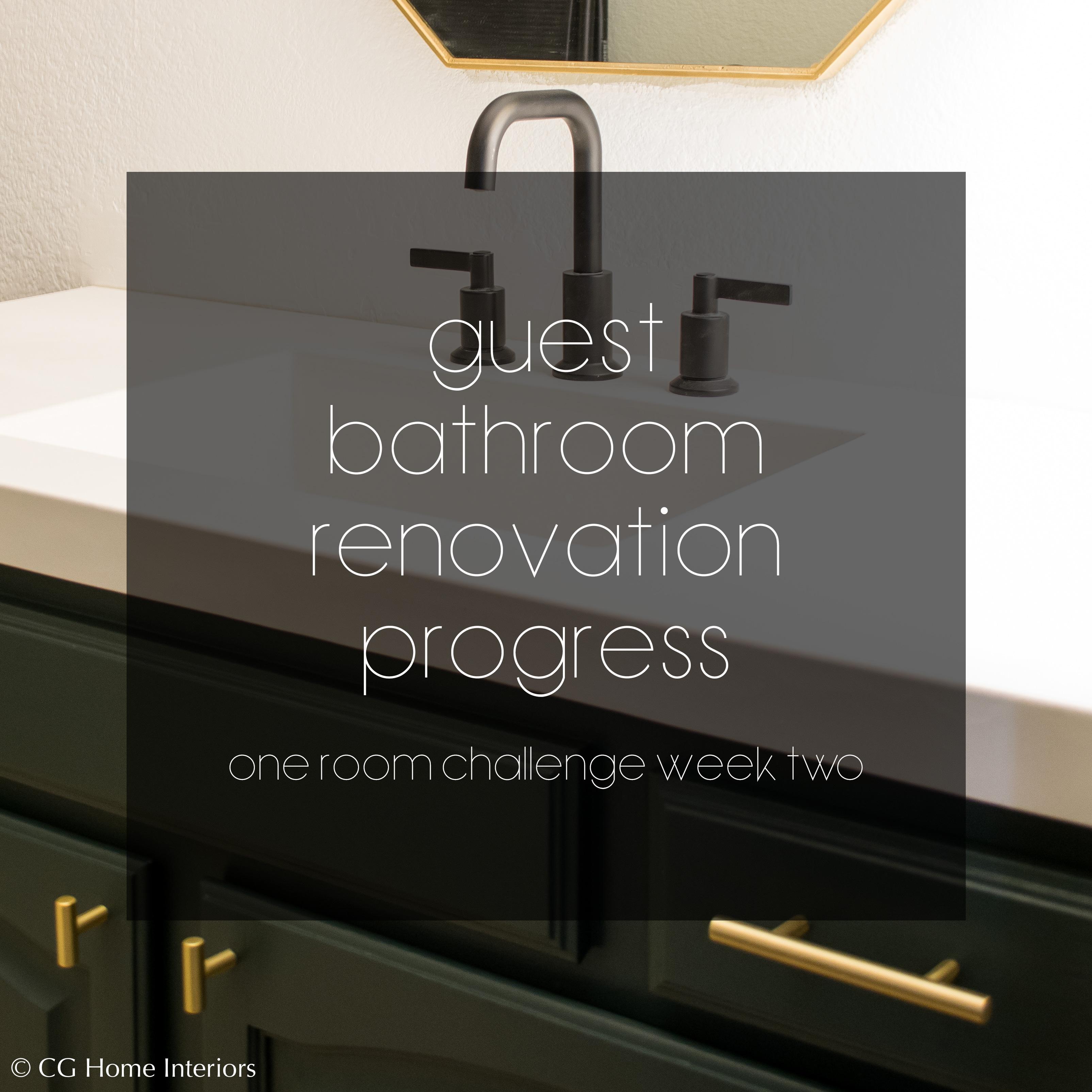 Guest Bathroom Renovation Progress - One Room Challenge Week 2
